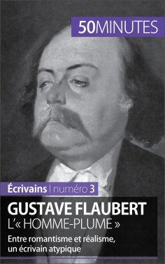 eBook: Gustave Flaubert, l'« homme-plume »