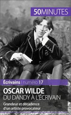 eBook: Oscar Wilde, du dandy à l'écrivain
