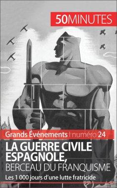 eBook: La guerre civile espagnole, berceau du franquisme (Grands Événements)