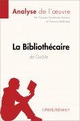 ebook: La Bibliothécaire de Gudule (Analyse de l'oeuvre)