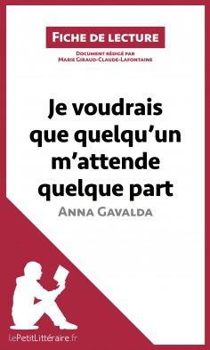 eBook: Je voudrais que quelqu'un m'attende quelque part d'Anna Gavalda