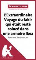 ebook: L'Extraordinaire Voyage du fakir qui était resté coincé dans une armoire Ikea de Romain Puértolas