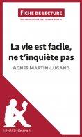 eBook: La vie est facile, ne t'inquiète pas d'Agnès Martin-Lugand (Fiche de lecture)
