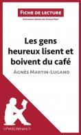 ebook: Les gens heureux lisent et boivent du café d'Agnès Martin-Lugand (Fiche de lecture)