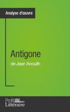 eBook: Antigone de Jean Anouilh (Analyse approfondie)