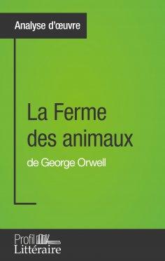 eBook: La Ferme des animaux de George Orwell (Analyse approfondie)