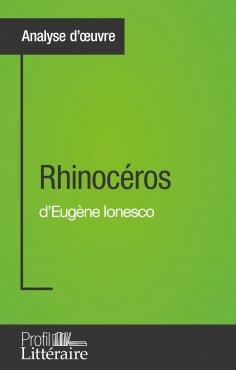 ebook: Rhinocéros d'Eugène Ionesco (Analyse approfondie)