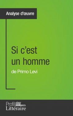 eBook: Si c'est un homme de Primo Levi (Analyse approfondie)