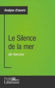 eBook: Le Silence de la mer de Vercors (Analyse approfondie)