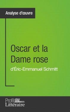 eBook: Oscar et la Dame rose d'Éric-Emmanuel Schmitt (Analyse approfondie)