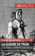 ebook: La guerre de Troie L'ultime combat d'Achille
