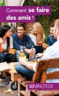 ebook: Comment se faire des amis ?