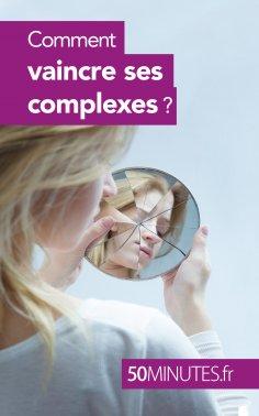 ebook: Comment vaincre ses complexes ?