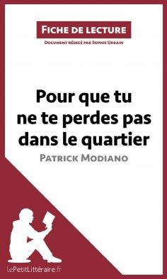 eBook: Pour que tu ne te perdes pas dans le quartier de Patrick Modiano (Fiche de lecture)