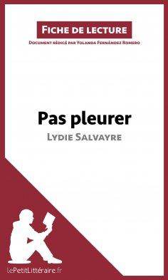 eBook: Pas pleurer de Lydie Salvayre (fiche de lecture)
