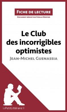 ebook: Le Club des incorrigibles optimistes de Jean-Michel Guenassia (Fiche de lecture)