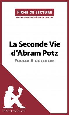 ebook: La Seconde Vie d'Abram Potz de Foulek Ringelheim (Fiche de lecture)
