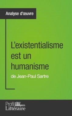 eBook: L'existentialisme est un humanisme de Jean-Paul Sartre (Analyse approfondie)