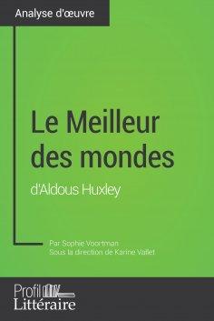 eBook: Le Meilleur des mondes d'Aldous Huxley (Analyse approfondie)