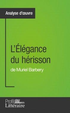 ebook: L'Élégance du hérisson de Muriel Barbery (Analyse approfondie)