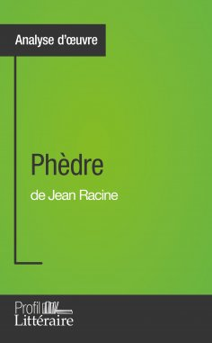 eBook: Phèdre de Jean Racine (Analyse approfondie)