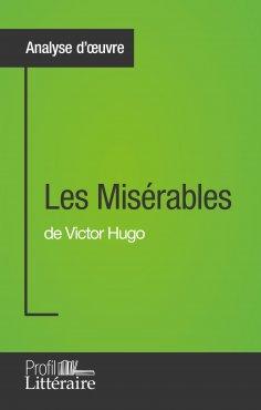eBook: Les Misérables de Victor Hugo (Analyse approfondie)