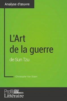 ebook: L'Art de la guerre de Sun Tzu (Analyse approfondie)