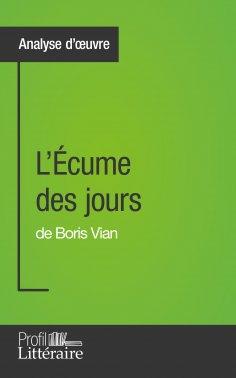 eBook: L'Écume des jours de Boris Vian (Analyse approfondie)