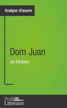 eBook: Dom Juan de Molière (Analyse approfondie)