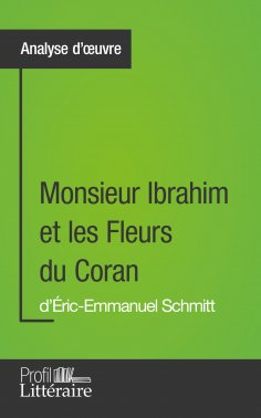 eBook: Monsieur Ibrahim et les Fleurs du Coran d'Éric-Emmanuel Schmitt (Analyse approfondie)