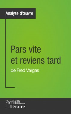eBook: Pars vite et reviens tard de Fred Vargas (Analyse approfondie)