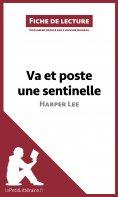 ebook: Va et poste une sentinelle d'Harper Lee (Fiche de lecture)