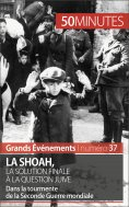 eBook: La Shoah, la solution finale à la question juive