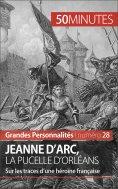 eBook: Jeanne d'Arc, la Pucelle d'Orléans