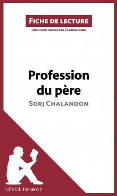 eBook: Profession du père de Sorj Chalandon (Fiche de lecture)