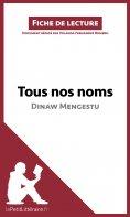 eBook: Tous nos noms de Dinaw Mengestu (Fiche de lecture)