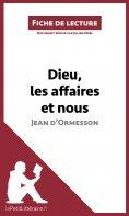 eBook: Dieu, les affaires et nous de Jean d'Ormesson (Fiche de lecture)