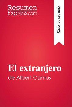 eBook: El extranjero de Albert Camus (Guía de lectura)