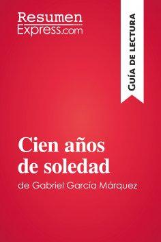 eBook: Cien años de soledad de Gabriel García Márquez (Guía de lectura)