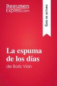 eBook: La espuma de los días de Boris Vian (Guía de lectura)
