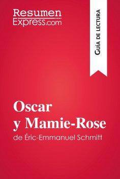 eBook: Oscar y Mamie-Rose de Éric-Emmanuel Schmitt (Guía de lectura)