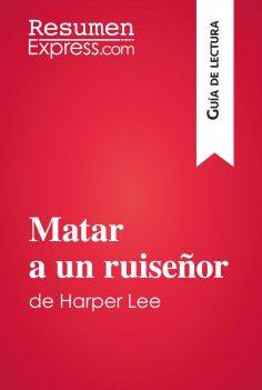 eBook: Matar a un ruiseñor de Harper Lee (Guía de lectura)