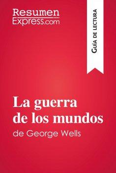 eBook: La guerra de los mundos de George Wells (Guía de lectura)