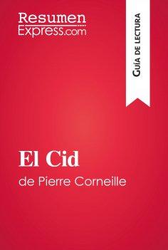 eBook: El Cid de Pierre Corneille (Guía de lectura)