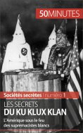eBook: Les secrets du Ku Klux Klan