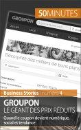ebook: Groupon le géant des prix réduits