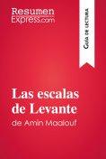 eBook: Las escalas de Levante de Amin Maalouf (Guía de lectura)