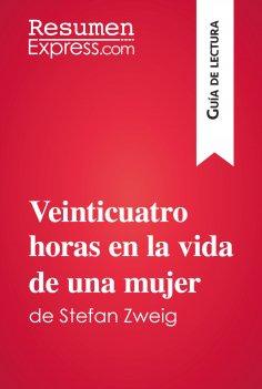 eBook: Veinticuatro horas en la vida de una mujer de Stefan Zweig (Guía de lectura)