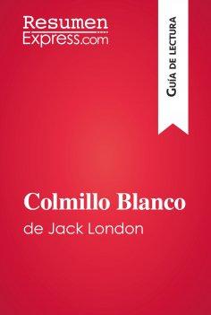 eBook: Colmillo Blanco de Jack London (Guía de lectura)