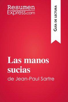 eBook: Las manos sucias de Jean-Paul Sartre (Guía de lectura)